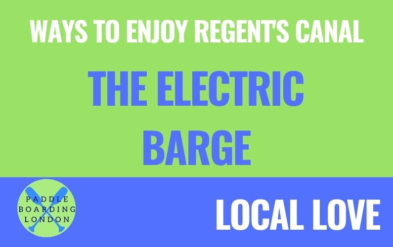 More Ways to Enjoy Regent's Canal – The Electric Barge